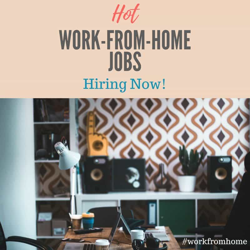 Hot Work From Home Jobs Hiring Now