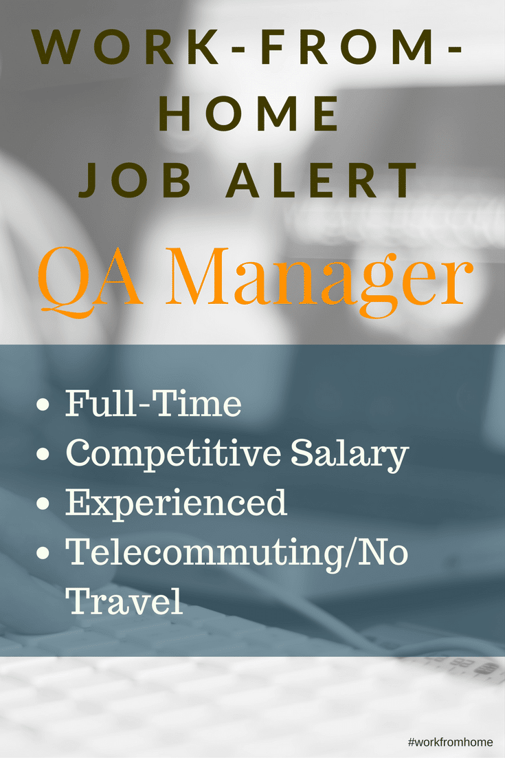 Work-From-Home QA Manager – Work-from-Home Jobs on work from home job sites, work from home recruiter, work from home resume,