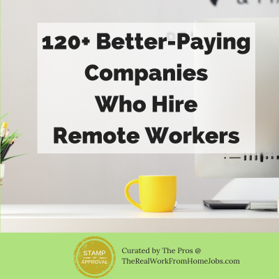 120 better-paying companies who hire remote workers from home or abroad