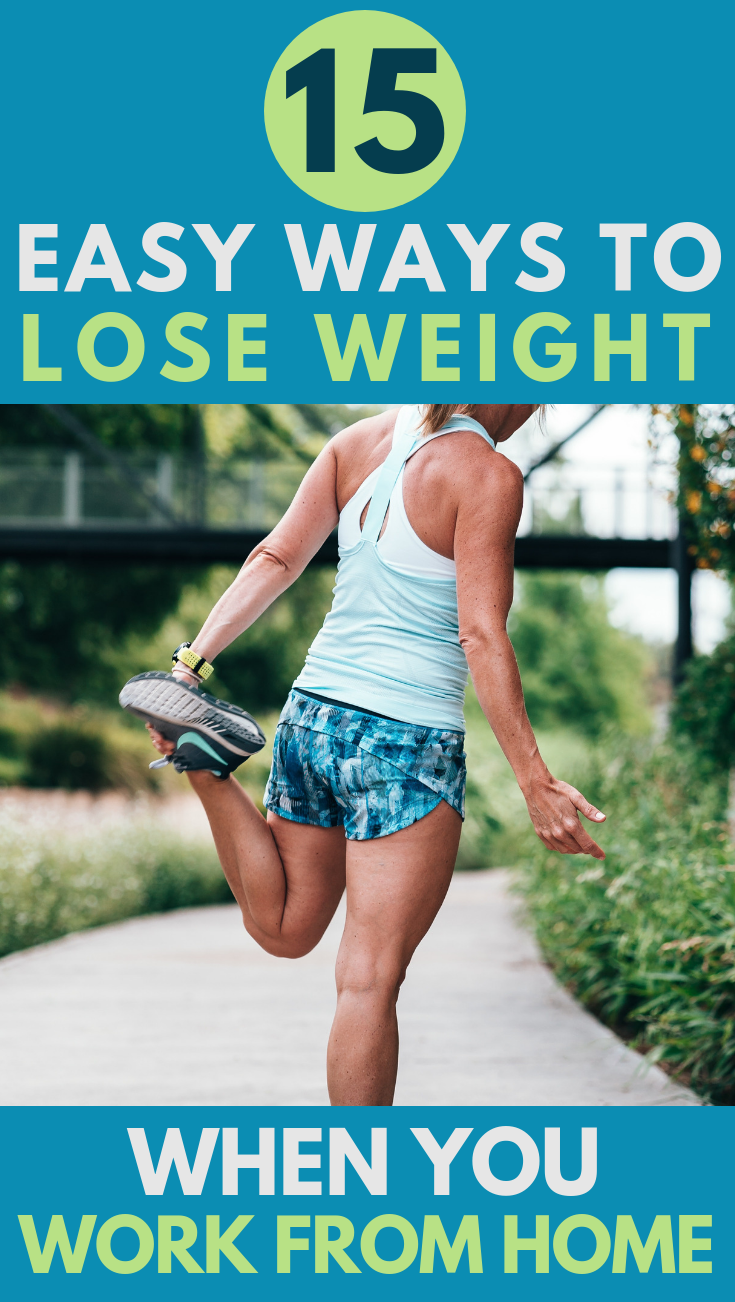 Losing weight can be overwhelming especially when you work from home and have easy access to the kitchen and your office just steps from your bedroom. Here are 15 Easy Ways to Lose Weight from Home.