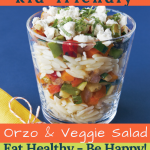 organic quick easy lunch time meals for busy parents eat healthy be happy vegetarian orzo and veggie salad workfromhome